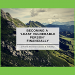 Becoming a Financially 'Least Vulnerable Person'
