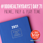 100 Healthy Days™ Week 11- Quality Time Living: PrimeTime, PrepTime, PlayTime
